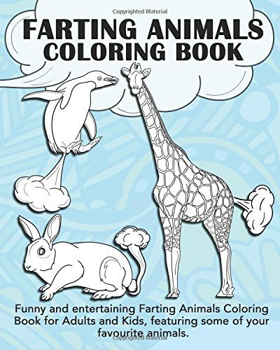 Farting Animals Coloring Book: Funny and entertaining Farting Animals Coloring Book for Adults and Kids, featuring some of your favourite animals.