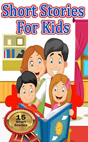 Short Stories For Kids: 16 Stories with Lessons For Growing Kids (Childrens Books, Collection, Series, Birds, Lovable Animal Characters)