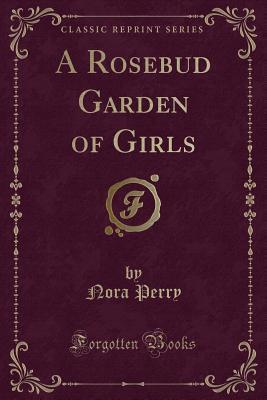 A Rosebud Garden of Girls