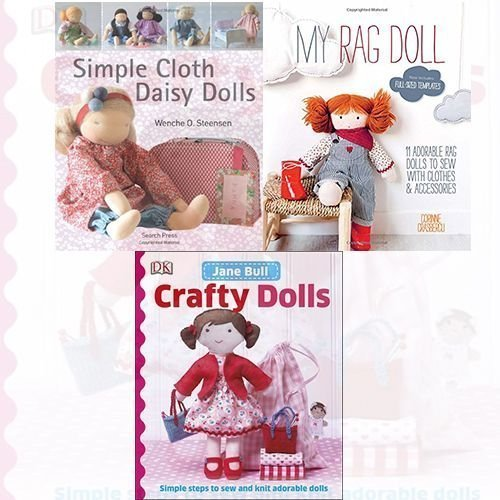 My Rag Doll, Crafty Dolls and Simple Cloth Daisy Dolls 3 Books Bundle Collection (My Rag Doll: 11 adorable rag dolls to sew with clothes and accessories,Crafty Dolls [Hardcover],Simple Cloth Daisy Dolls)