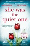 She Was the Quiet One by Michele Campbell