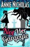 Book cover for Not Her Gargoyle (Not This, #4)
