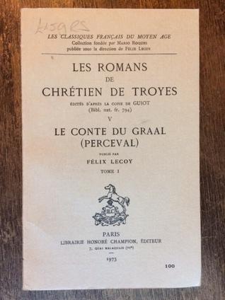 Le Conte du Graal: Perceval (Les Romans de Chrétien de Troyes, V) tome I