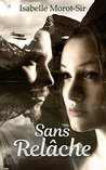 Sans relche by Isabelle Morot-Sir