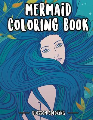 Mermaid Coloring Book: Full-Page Beautiful Mermaid Coloring Book - For Mermaid Lovers, Girls, Kids (Mermaid Coloring Books for Adults and All Ages) Fun for Relaxing