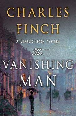 The Vanishing Man: A Prequel to the Charles Lenox Series (Charles Lenox Mysteries prequel 2)