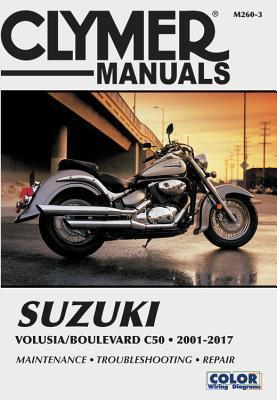 Suzuki Volusia & Boulevard C50 from 2001-2017 Clymer Repair Manual: Suzuki Volusia (2001-2004) & Suzuki Boulevard C50 (2005-2017)