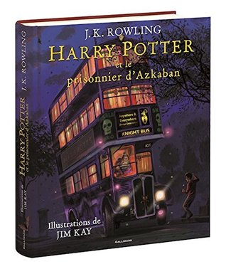 Harry Potter, III: Harry Potter et le Prisonnier D 'azkaban - Edition Illustre