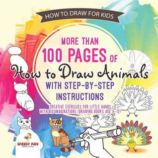 How to Draw for Kids  More Than 100 Pages of How to Draw Animals