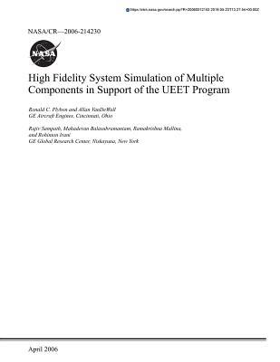 High Fidelity System Simulation of Multiple Components in Support of the Ueet Program