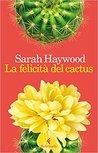 La felicità del cactus by Sarah  Haywood