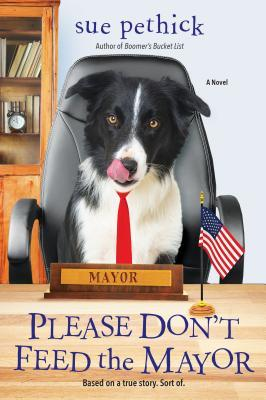 Please Don't Feed the Mayor by Sue Pethick