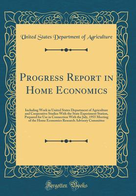 Progress Report in Home Economics: Including Work in United States Department of Agriculture and Cooperative Studies with the State Experiment Station, Prepared for Use in Connection with the July, 1955 Meeting of the Home Economics Research Advisory Comm