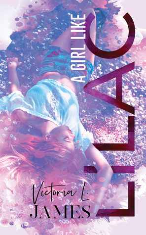 A Girl Like Lilac by Victoria L. James