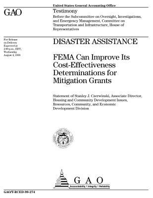 Disaster Assistance: Fema Can Improve Its Cost-Effectiveness Determinations for Mitigation Grants