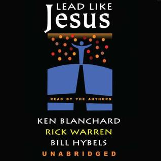 Lead Like Jesus Lib/E: Lessons from the Greatest Leadership Role Model of All Time