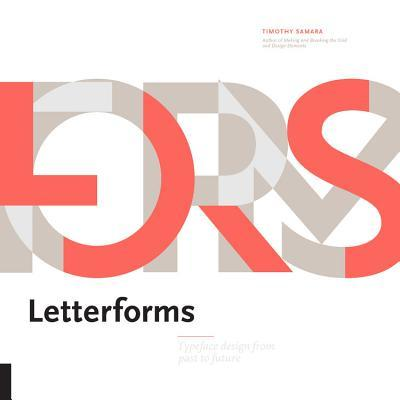 Letterforms: Typeface Design from Past to Future