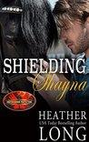 Shielding Shayna (Brotherhood Protectors World & Special Forces & Brotherhood Protectors Series Book 6)