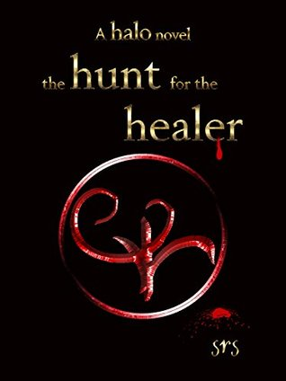 The hunt for the healer (halo #1) by srs Download free online