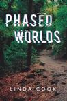 Phased Worlds by Linda Cook