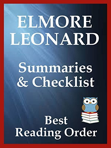 ELMORE LEONARD BOOKS CHECKLIST IN SERIES ORDER WITH SUMMARIES: Includes Summaries of: Chili Palmer Series and all the other great novels by Elmore Leonard ... and Summaries (Best Reading Order Book 75)