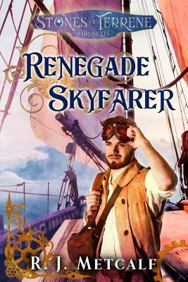 Renegade Skyfarer (Stones of Terrene, #1)