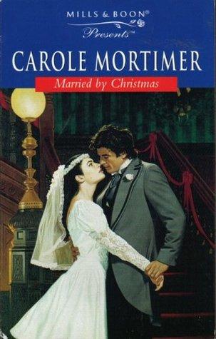 Married By Christmas.Married By Christmas By Carole Mortimer