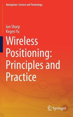 Wireless Positioning: Principles and Practice