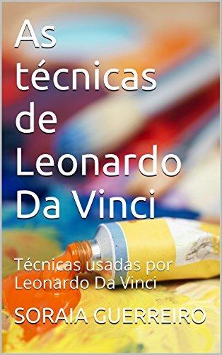 As técnicas de Leonardo Da Vinci: Técnicas usadas por Leonardo Da Vinci