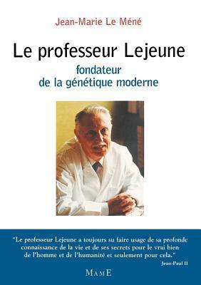 Professeur Lejeune, Fondateur de La Genetique Moderne