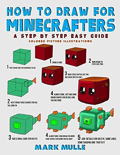 How to Draw for Minecrafters: A Step by Step Easy Guide - Colored Picture Illustrations (An Unofficial Minecraft Book)