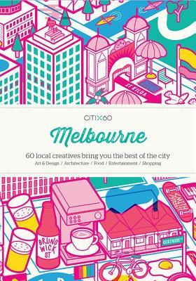 Citix60 - Melbourne: 60 Creatives Show You the Best of the City