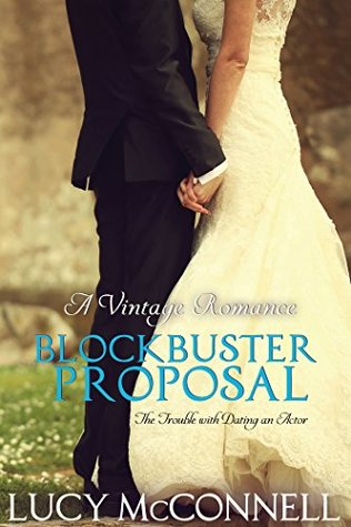 A Blockbuster Proposal (The Trouble with Dating an Actor #1)