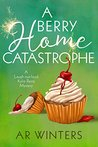 A Berry Home Catastrophe (Kylie Berry #5)