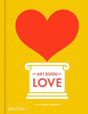 My Art Book of Love par Shana Gozansky