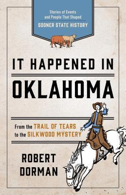 It Happened in Oklahoma: Remarkable Events That Shaped History