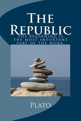 The Republic: The Beginning Is the Most Important Part of the Work.