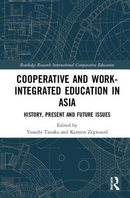 Cooperative and Work-Integrated Education in Asia: History, Present and Future Issues