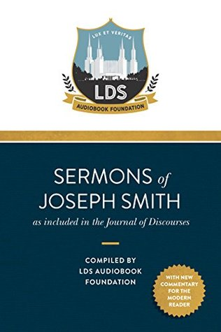 Sermons of Joseph Smith: as Included in the Journal of Discourses