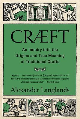 Craeft An Inquiry Into The Origins And True Meaning Of Traditional