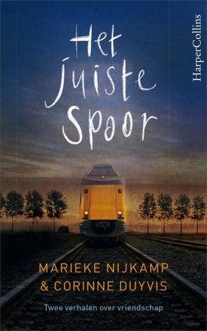 Het juiste spoor by Marieke Nijkamp, Corinne Duyvis