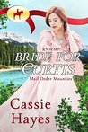 RNWMP: Bride for Curtis (Mail Order Mounties #26)