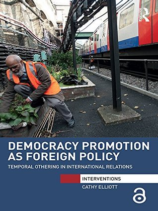 Democracy Promotion as Foreign Policy: Temporal Othering in International Relations