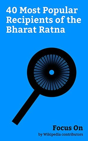 Focus On: 40 Most Popular Recipients of the Bharat Ratna: Bharat Ratna, Nelson Mandela, Mother Teresa, A. P. J. Abdul Kalam, B. R. Ambedkar, Indira Gandhi, ... Rajiv Gandhi, M. G. Ramachandran, etc.