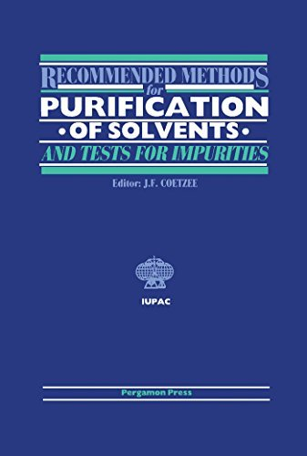 Recommended Methods for Purification of Solvents and Tests for Impurities: International Union of Pure and Applied Chemistry