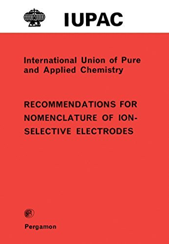 Recommendations for Nomenclature of Ion-Selective Electrodes: International Union of Pure and Applied Chemistry: Analytical Chemistry Division