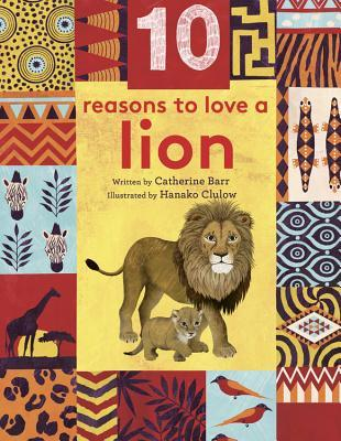 10 Reasons to Love a Lion
