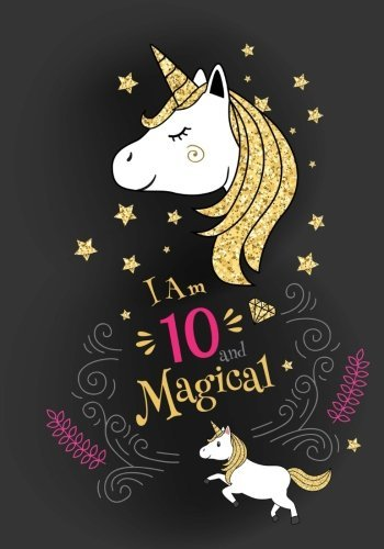 I'm 10 Magical: Cute Unicorn Journal/Notebook Happy Birthday Gift for 10 Year Old Girls