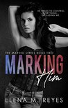 Marking Him #2 (Marked Series)
