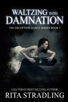 Waltzing into Damnation (The Deception Dance Book 3) ebook download free